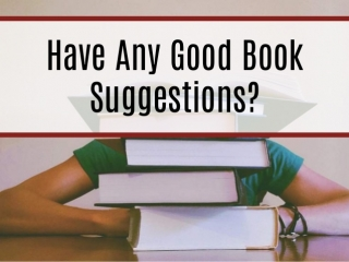 Book Suggestions?