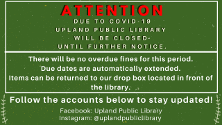 Due to the COVID-19 Outbreak, the Upland Library is Temporarily Closed
